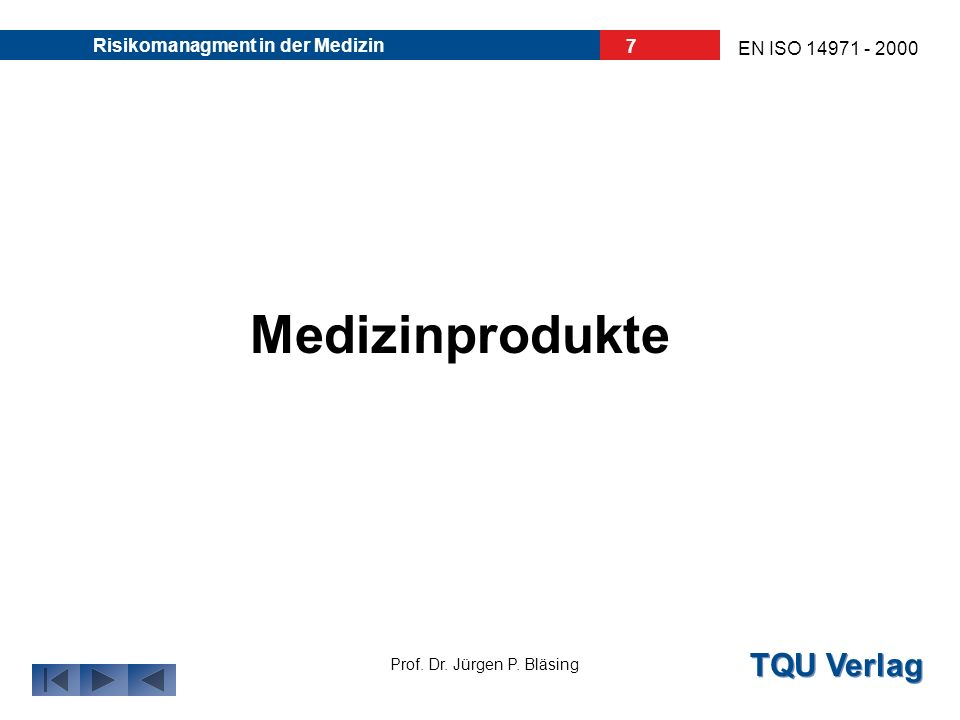 TQU Verlag Prof. Dr. Jürgen P. Bläsing EN ISO 14971 - 2000 Risikomanagment in der Medizin 6 Unternehmen und Markt heuteWoran fehlt es? Kontinuität des