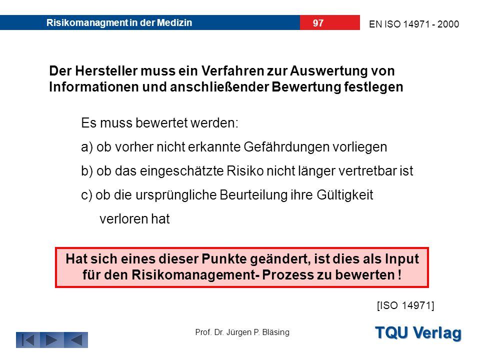 TQU Verlag Prof. Dr. Jürgen P. Bläsing EN ISO 14971 - 2000 Risikomanagment in der Medizin 96 8. Informationen aus den der Produktion nachgelagerten Ph