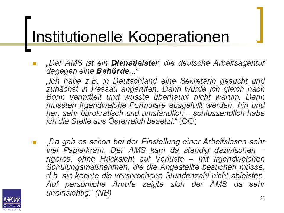 26 Der AMS ist ein Dienstleister, die deutsche Arbeitsagentur dagegen eine Behörde... Ich habe z.B. in Deutschland eine Sekretärin gesucht und zunächs