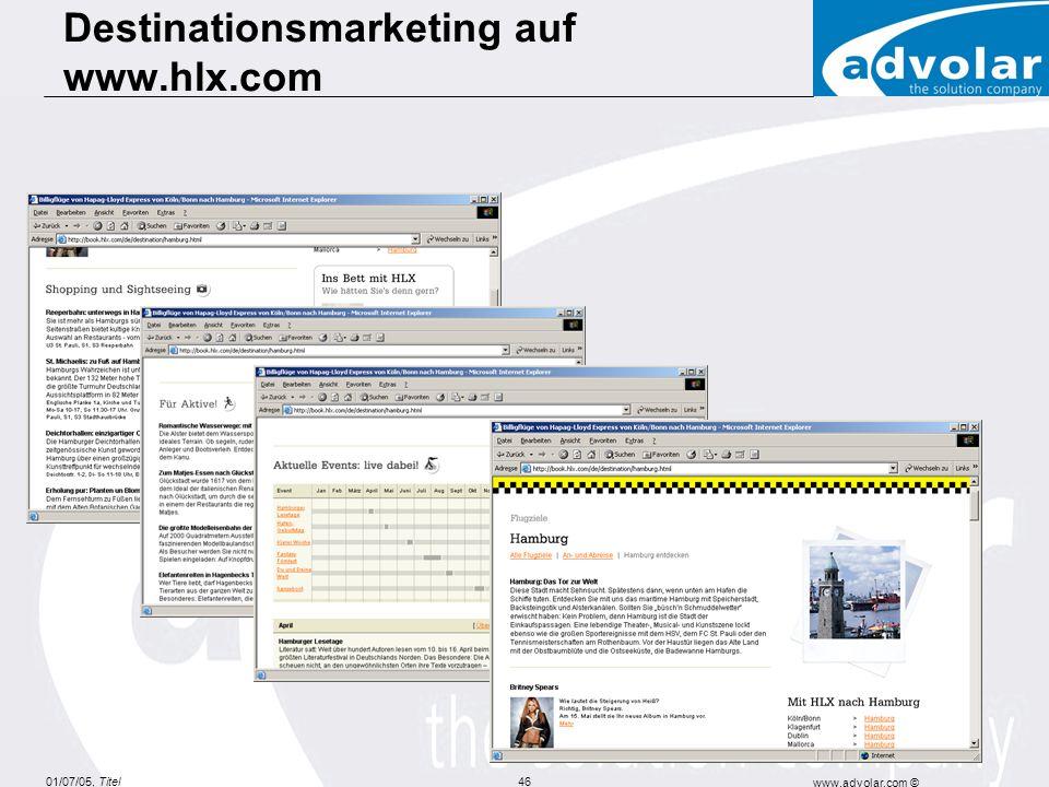 01/07/05, Titel www.advolar.com © 46 Destinationsmarketing auf www.hlx.com