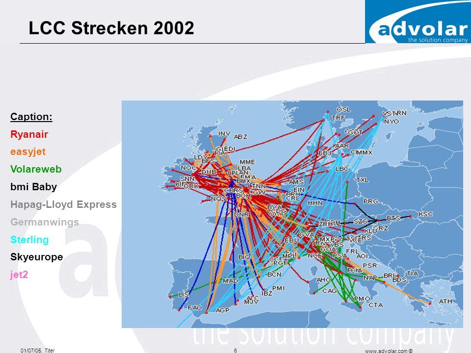 01/07/05, Titel www.advolar.com © 7 Caption: Ryanair easyjet Volareweb bmi Baby Hapag-Lloyd Express Germanwings Sterling Skyeurope jet2 LCC Strecken 2003