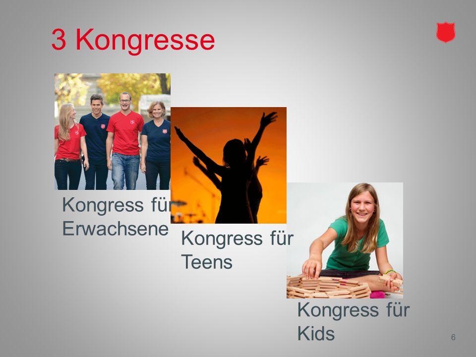 3 Kongresse 6 Kongress für Erwachsene Kongress für Teens Kongress für Kids