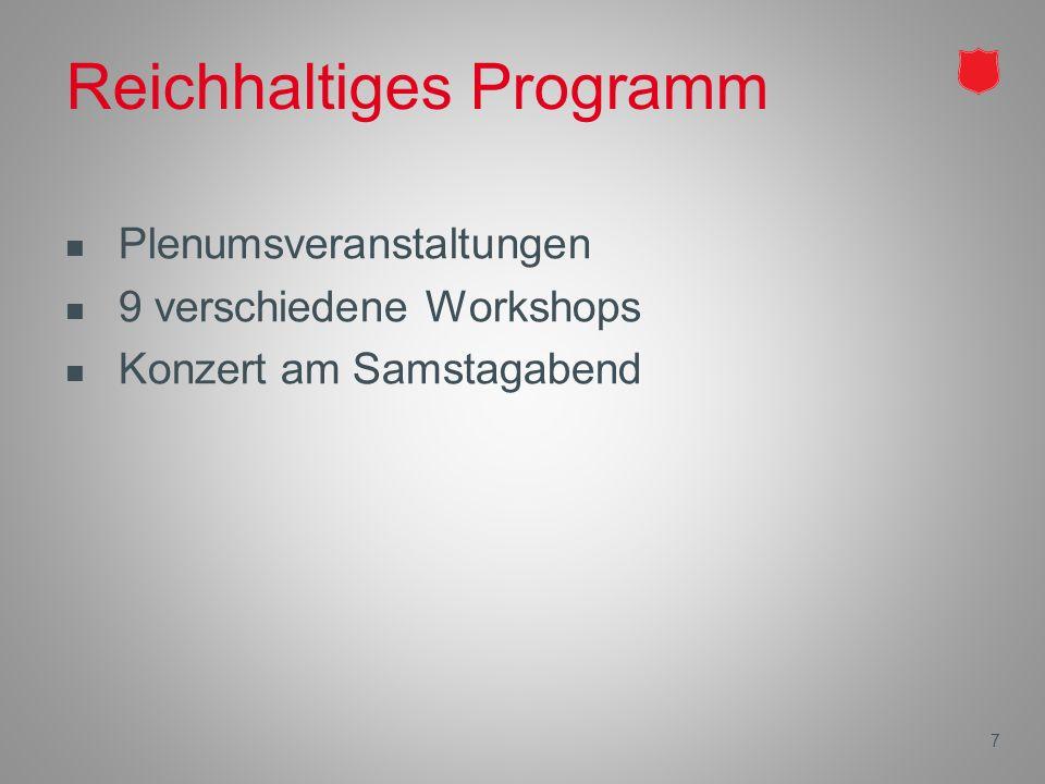 Reichhaltiges Programm Plenumsveranstaltungen 9 verschiedene Workshops Konzert am Samstagabend 7