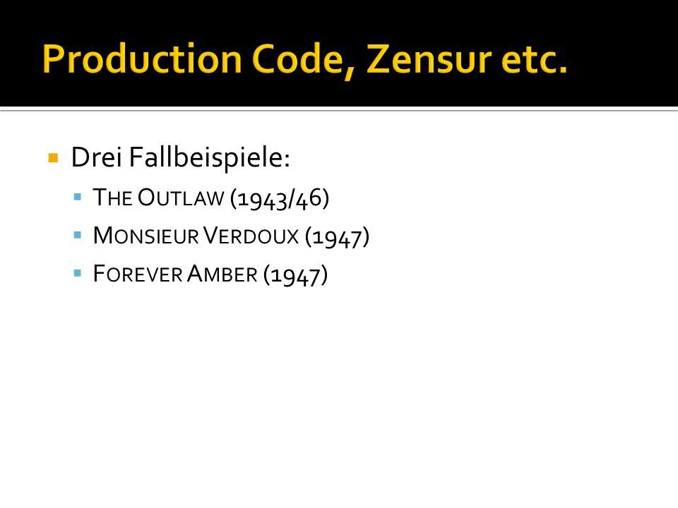Drei Fallbeispiele: T HE O UTLAW (1943/46) M ONSIEUR V ERDOUX (1947) F OREVER A MBER (1947)
