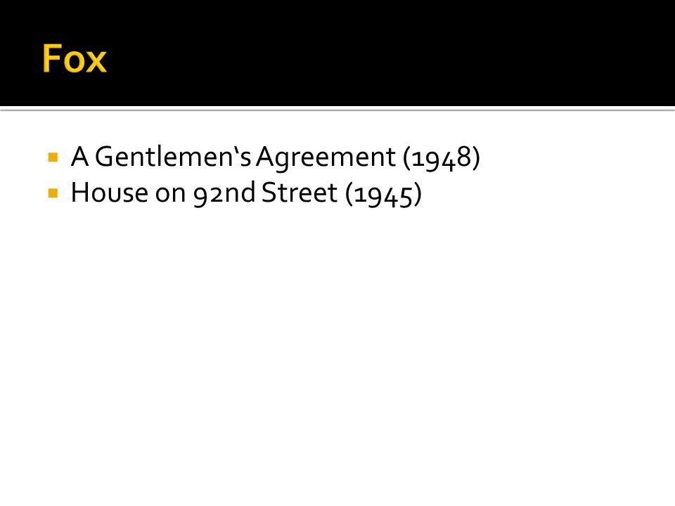 A Gentlemens Agreement (1948) House on 92nd Street (1945)