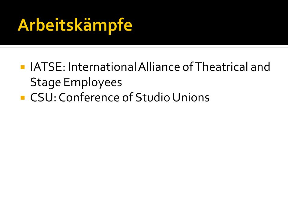 IATSE: International Alliance of Theatrical and Stage Employees CSU: Conference of Studio Unions