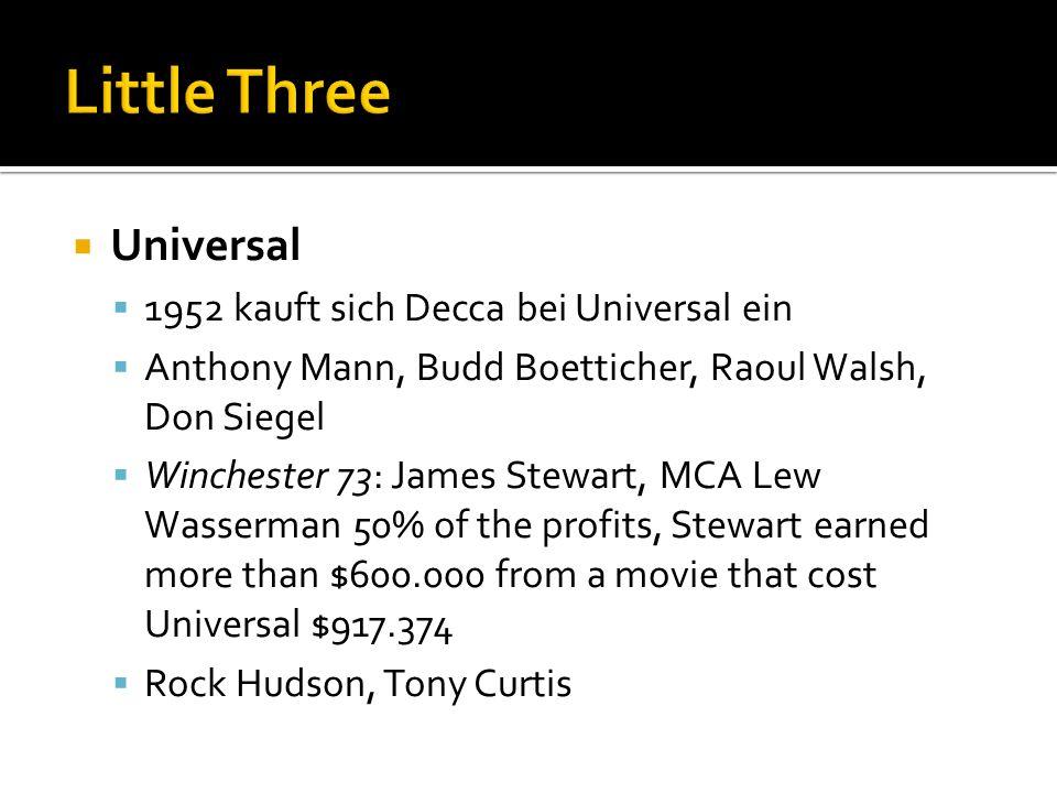 Universal 1952 kauft sich Decca bei Universal ein Anthony Mann, Budd Boetticher, Raoul Walsh, Don Siegel Winchester 73: James Stewart, MCA Lew Wasserman 50% of the profits, Stewart earned more than $600.000 from a movie that cost Universal $917.374 Rock Hudson, Tony Curtis