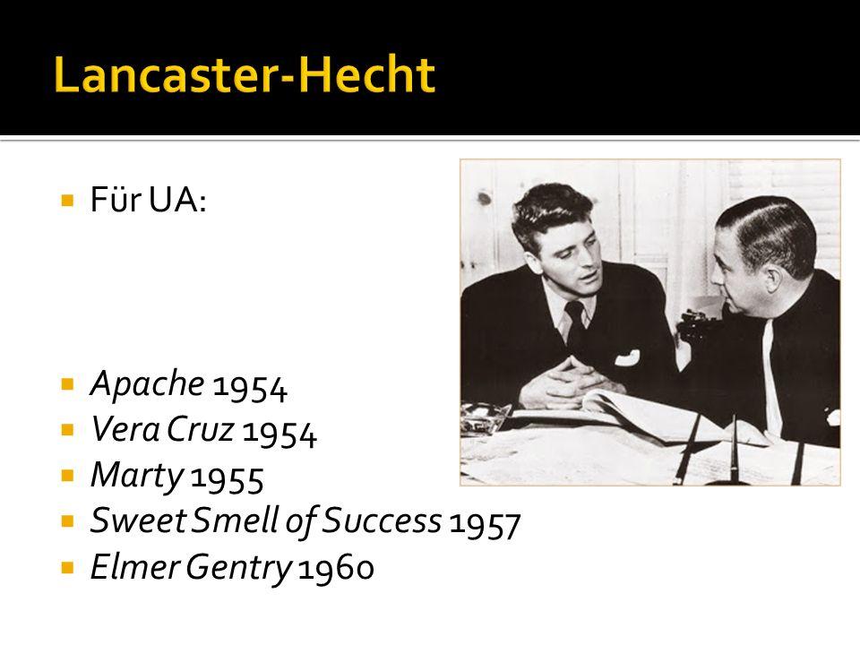 Für UA: Apache 1954 Vera Cruz 1954 Marty 1955 Sweet Smell of Success 1957 Elmer Gentry 1960