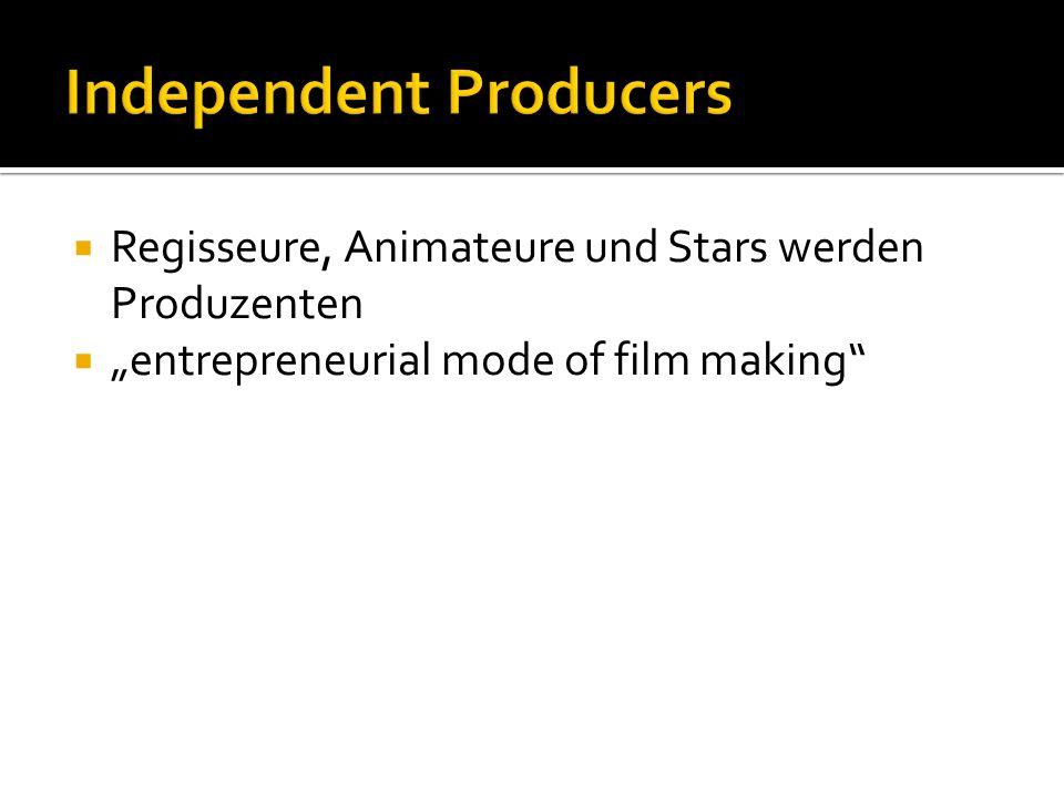 Regisseure, Animateure und Stars werden Produzenten entrepreneurial mode of film making