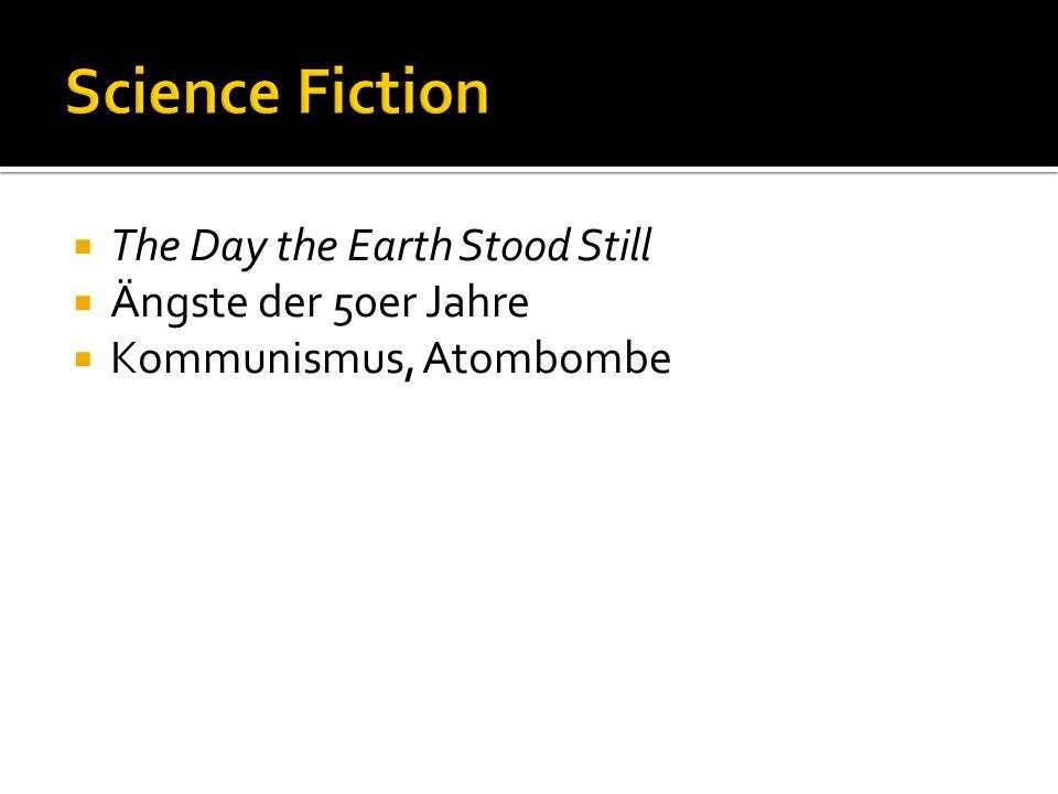 The Day the Earth Stood Still Ängste der 50er Jahre Kommunismus, Atombombe