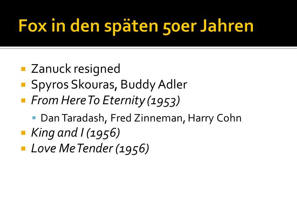 Zanuck resigned Spyros Skouras, Buddy Adler From Here To Eternity (1953) Dan Taradash, Fred Zinneman, Harry Cohn King and I (1956) Love Me Tender (1956)