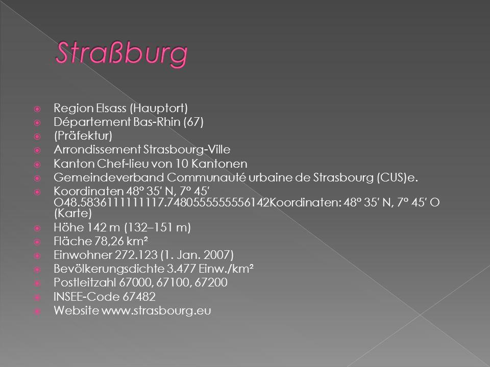 Region Elsass (Hauptort) Département Bas-Rhin (67) (Präfektur) Arrondissement Strasbourg-Ville Kanton Chef-lieu von 10 Kantonen Gemeindeverband Communauté urbaine de Strasbourg (CUS)e.