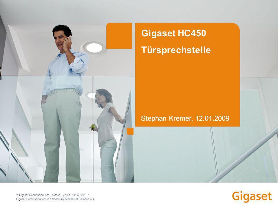 Gigaset Communications is a trademark licensee of Siemens AG. © Gigaset Communications Author/Division 15/05/2014 1 Gigaset HC450 Türsprechstelle Step