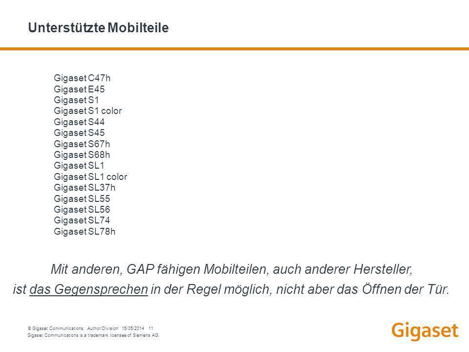 Gigaset Communications is a trademark licensee of Siemens AG. © Gigaset Communications Author/Division 15/05/2014 11 Unterstützte Mobilteile Gigaset C