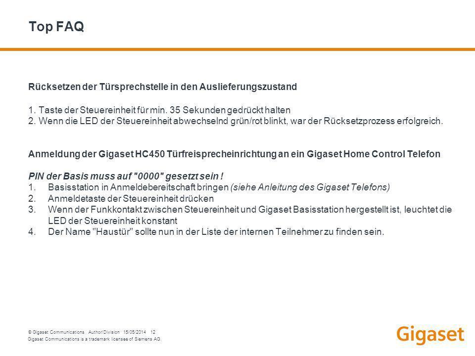 Gigaset Communications is a trademark licensee of Siemens AG. © Gigaset Communications Author/Division 15/05/2014 12 Top FAQ Rücksetzen der Türsprechs