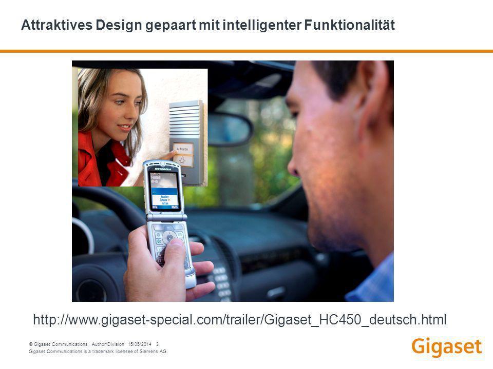 Gigaset Communications is a trademark licensee of Siemens AG. © Gigaset Communications Author/Division 15/05/2014 3 Attraktives Design gepaart mit int