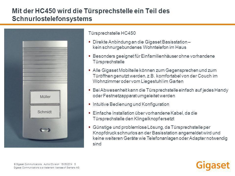 Gigaset Communications is a trademark licensee of Siemens AG. © Gigaset Communications Author/Division 15/05/2014 5 Mit der HC450 wird die Türsprechst