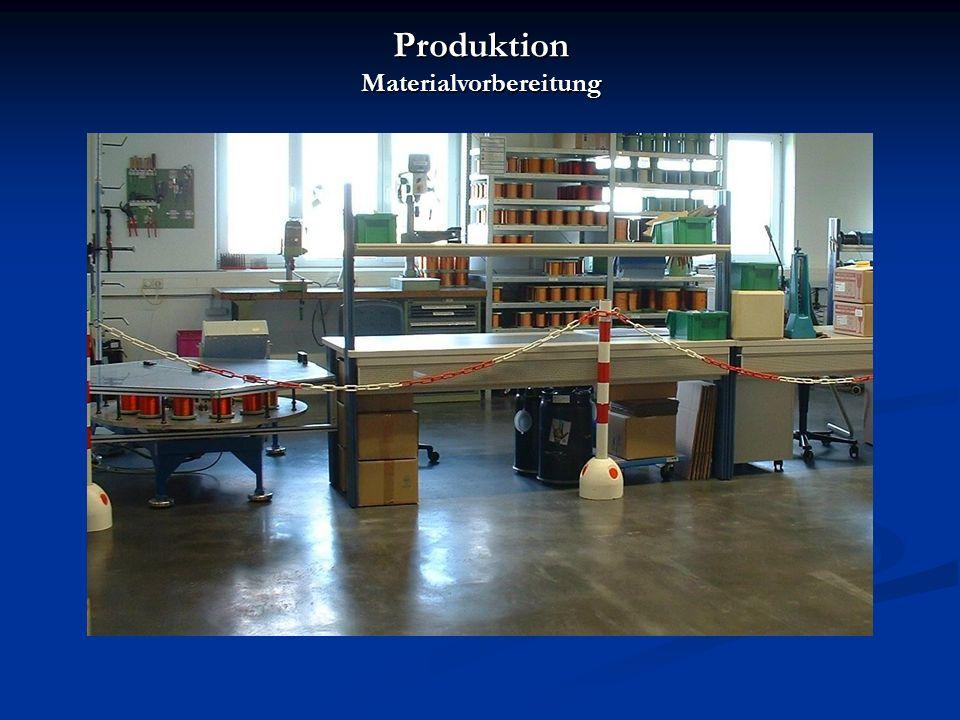 Produktion Materialvorbereitung
