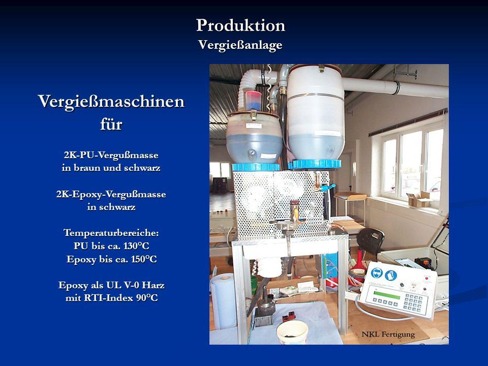 Produktion Vergießanlage Vergießmaschinen für 2K-PU-Vergußmasse in braun und schwarz 2K-Epoxy-Vergußmasse in schwarz Temperaturbereiche: PU bis ca.
