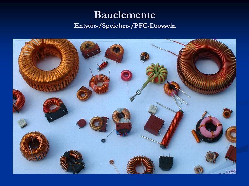 Bauelemente Entstör-/Speicher-/PFC-Drosseln