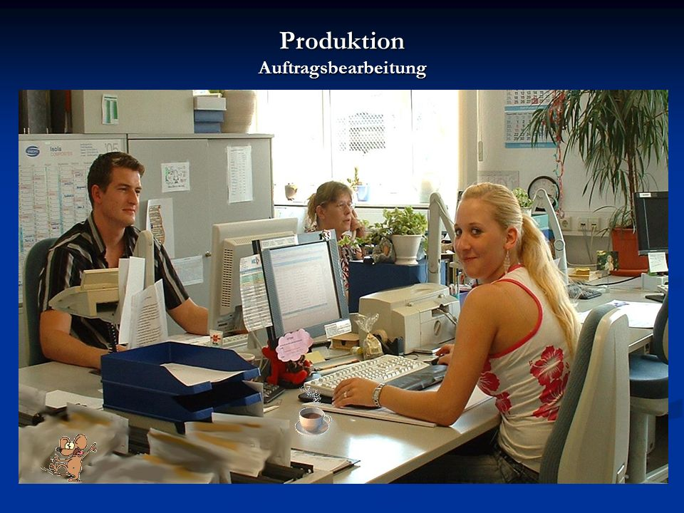 Produktion Auftragsbearbeitung