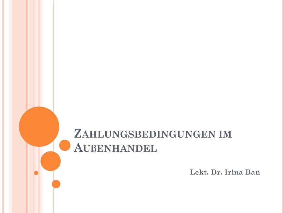 Z AHLUNGSBEDINGUNGEN IM A UßENHANDEL Lekt. Dr. Irina Ban