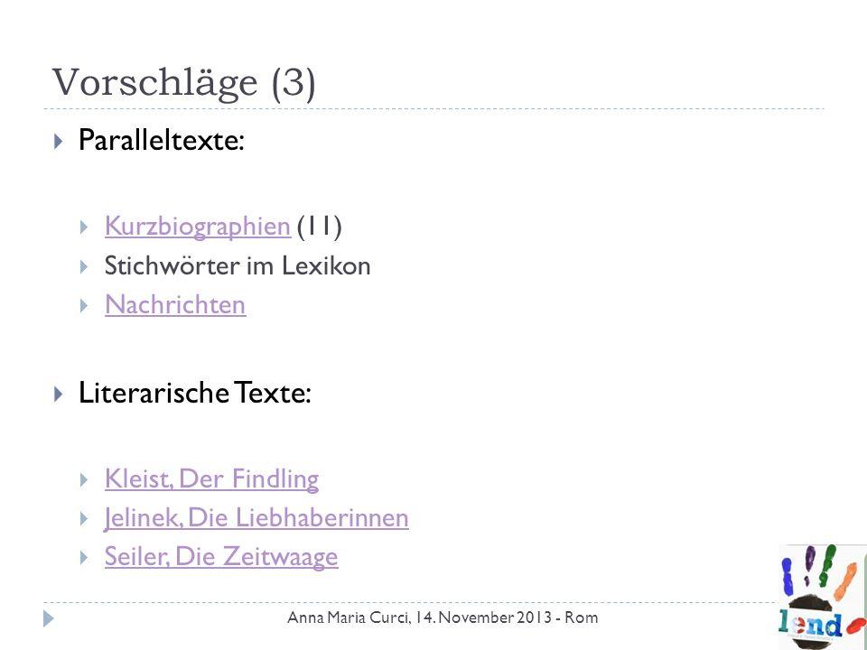 Vorschläge (3) Paralleltexte: Kurzbiographien (11) Kurzbiographien Stichwörter im Lexikon Nachrichten Literarische Texte: Kleist, Der Findling Jelinek