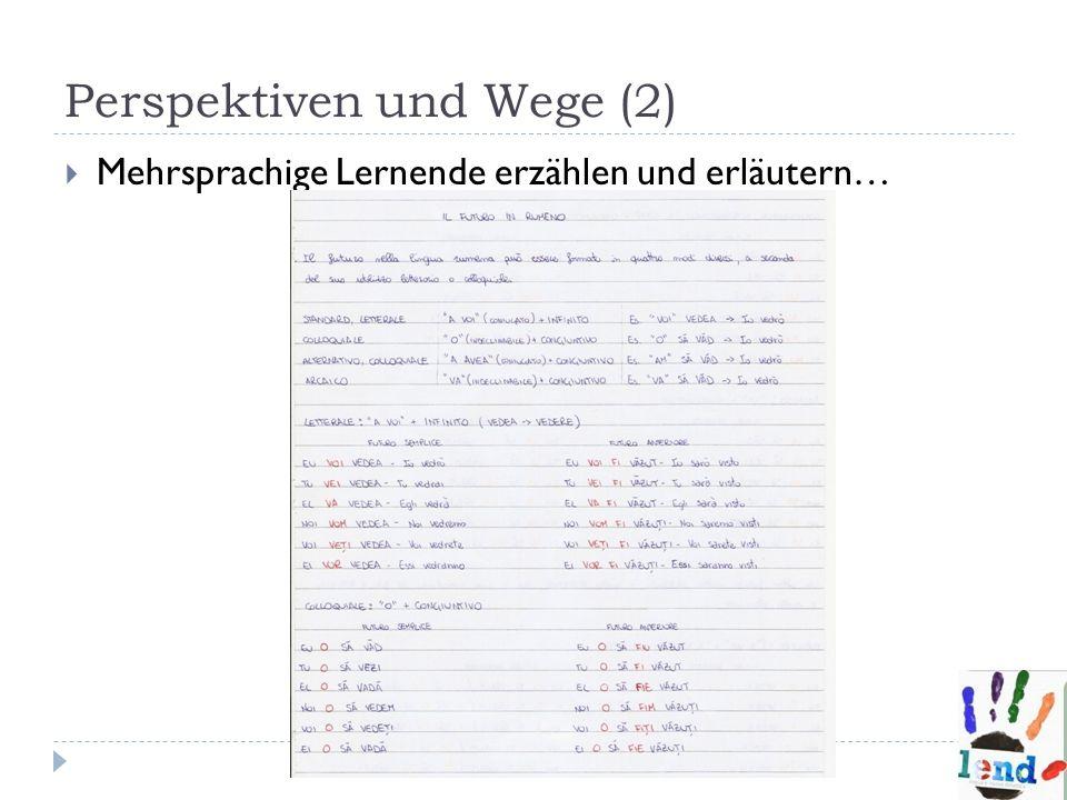 Perspektiven und Wege (2) Mehrsprachige Lernende erzählen und erläutern… Anna Maria Curci, 14. November 2013 - Rom