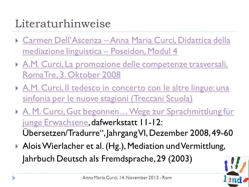 Literaturhinweise Carmen DellAscenza – Anna Maria Curci, Didattica della mediazione linguistica – Poseidon, Modul 4 Carmen DellAscenza – Anna Maria Cu