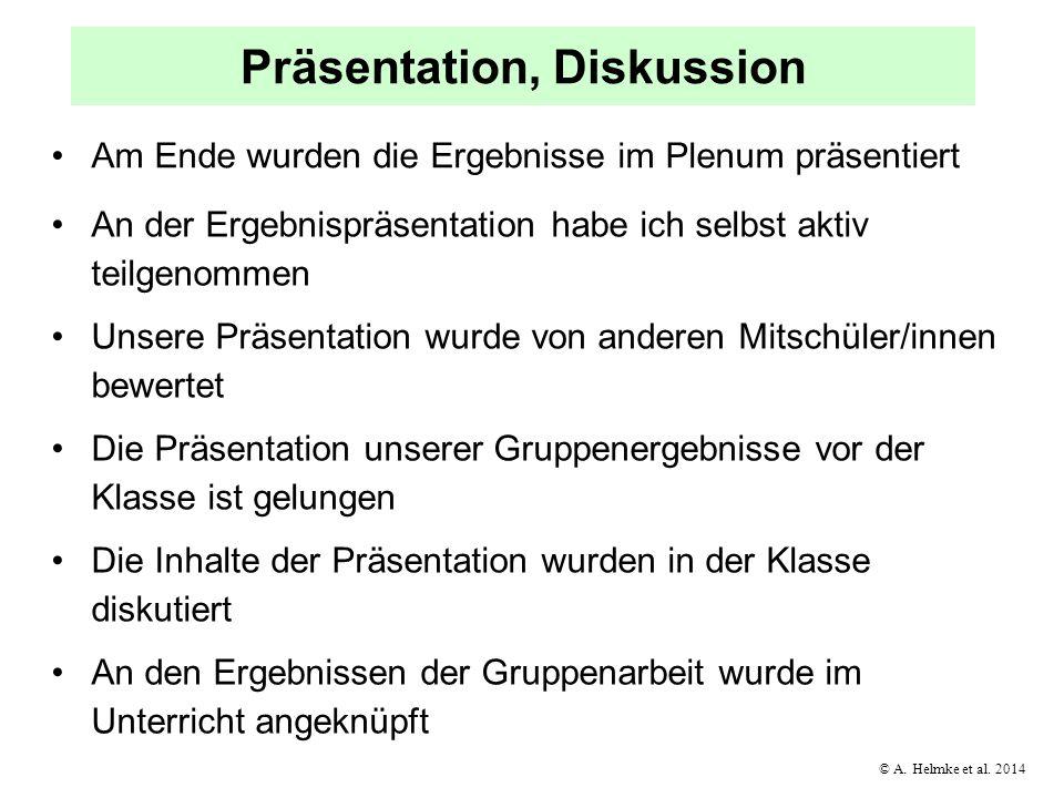© A. Helmke et al. 2014 Präsentation, Diskussion Am Ende wurden die Ergebnisse im Plenum präsentiert An der Ergebnispräsentation habe ich selbst aktiv