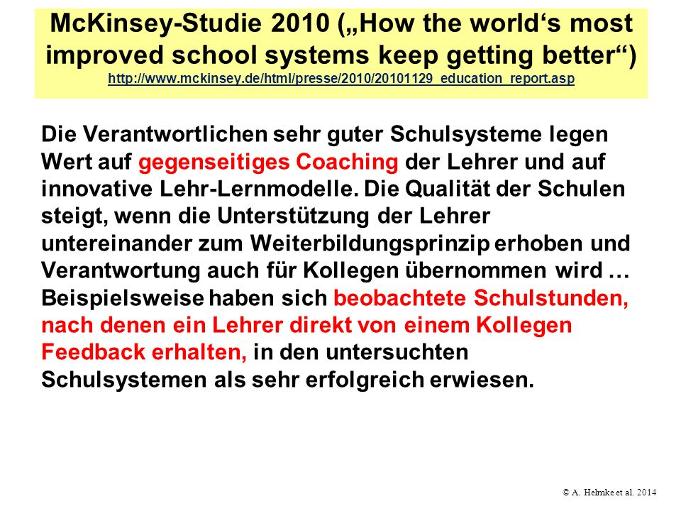 © A. Helmke et al. 2014 McKinsey-Studie 2010 (How the worlds most improved school systems keep getting better) http://www.mckinsey.de/html/presse/2010