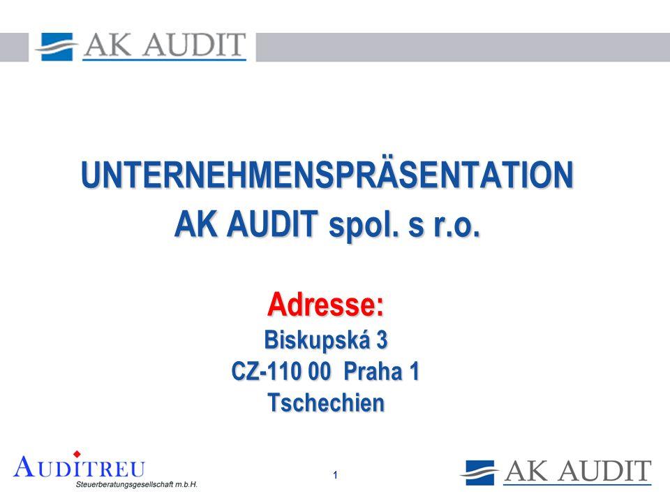 1 Adresse: Biskupská 3 CZ-110 00 Praha 1 Tschechien UNTERNEHMENSPRÄSENTATION AK AUDIT spol. s r.o.