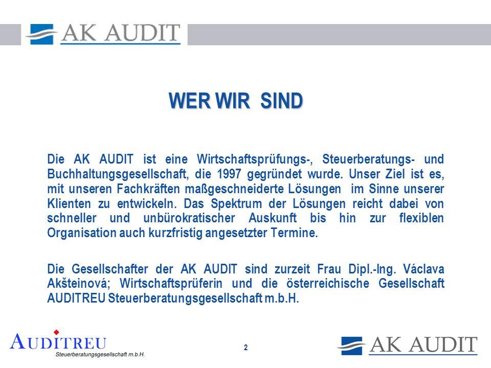 2 WER WIR SIND Die AK AUDIT ist eine Wirtschaftsprüfungs-, Steuerberatungs- und Buchhaltungsgesellschaft, die 1997 gegründet wurde. Unser Ziel ist es,
