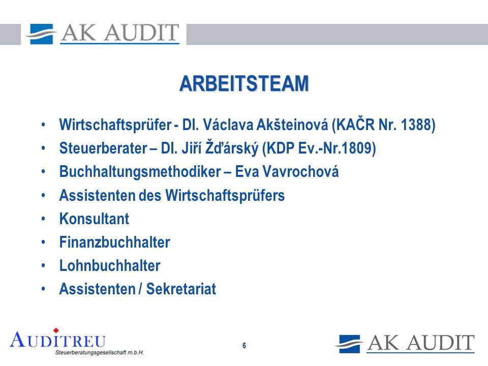 6 ARBEITSTEAM Wirtschaftsprüfer - DI. Václava Akšteinová (KAČR Nr. 1388) Steuerberater – DI. Jiří Žďárský (KDP Ev.-Nr.1809) Buchhaltungsmethodiker – E