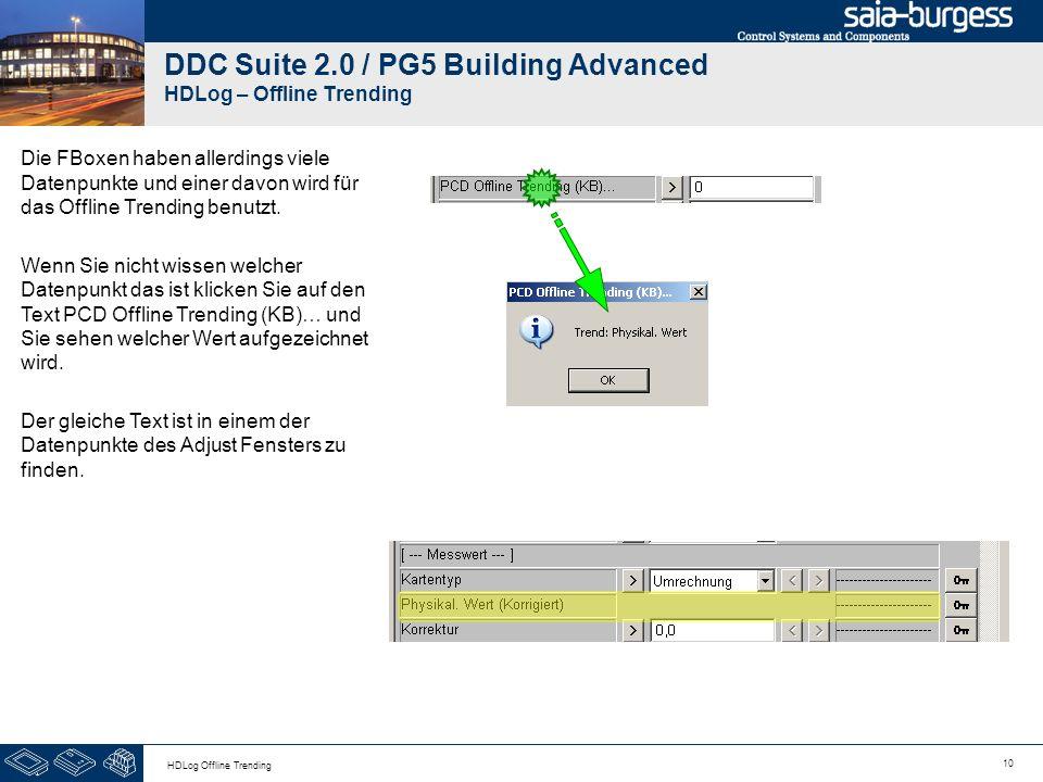10 HDLog Offline Trending DDC Suite 2.0 / PG5 Building Advanced HDLog – Offline Trending Die FBoxen haben allerdings viele Datenpunkte und einer davon