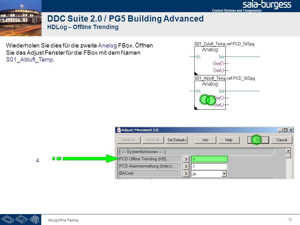 13 HDLog Offline Trending DDC Suite 2.0 / PG5 Building Advanced HDLog – Offline Trending Wiederholen Sie dies für die zweite Analog FBox. Öffnen Sie d