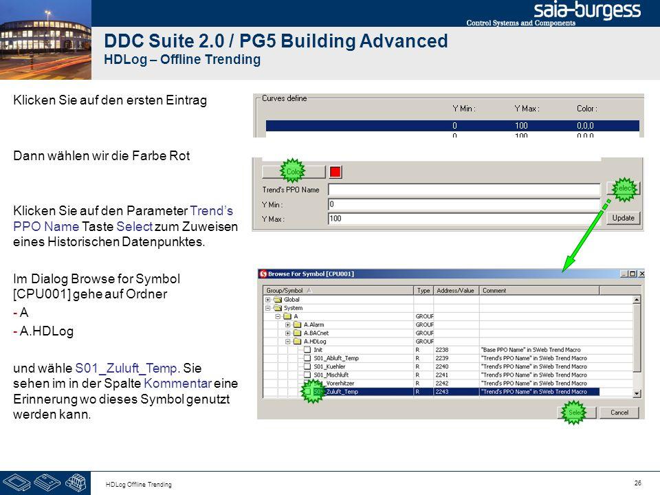 26 HDLog Offline Trending DDC Suite 2.0 / PG5 Building Advanced HDLog – Offline Trending Klicken Sie auf den ersten Eintrag Dann wählen wir die Farbe