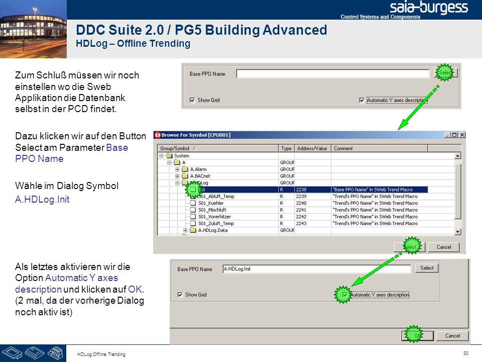 30 HDLog Offline Trending DDC Suite 2.0 / PG5 Building Advanced HDLog – Offline Trending Zum Schluß müssen wir noch einstellen wo die Sweb Applikation