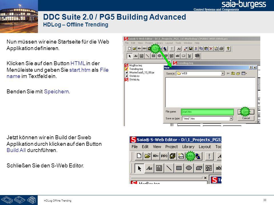 33 HDLog Offline Trending DDC Suite 2.0 / PG5 Building Advanced HDLog – Offline Trending Nun müssen wir eine Startseite für die Web Applikation defini