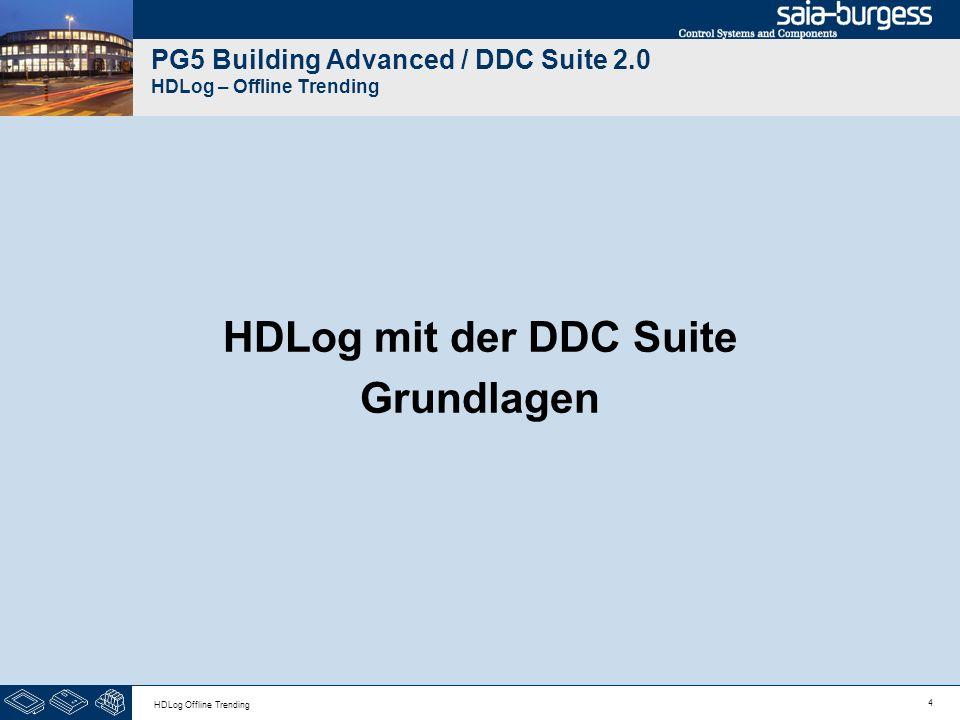 4 HDLog Offline Trending PG5 Building Advanced / DDC Suite 2.0 HDLog – Offline Trending HDLog mit der DDC Suite Grundlagen