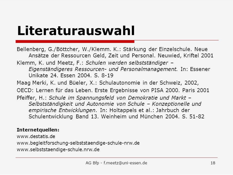 AG Bfp - f.meetz@uni-essen.de18 Literaturauswahl Bellenberg, G./Böttcher, W./Klemm.