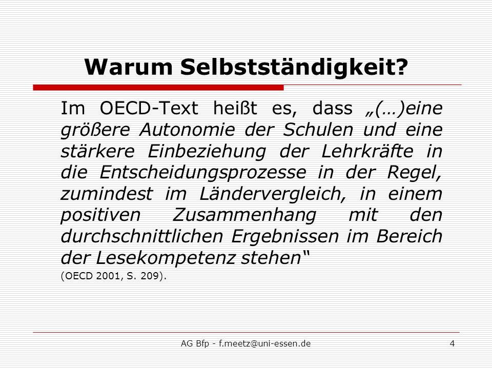 AG Bfp - f.meetz@uni-essen.de4 Warum Selbstständigkeit.