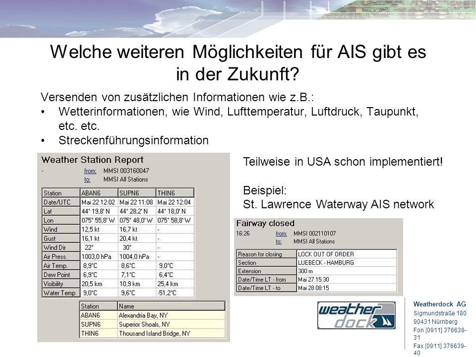Weatherdock AG Sigmundstraße 180 90431 Nürnberg Fon [0911] 376638- 31 Fax [0911] 376639- 40 Class A Welche weiteren Möglichkeiten für AIS gibt es in d