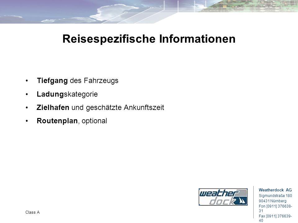 Weatherdock AG Sigmundstraße 180 90431 Nürnberg Fon [0911] 376638- 31 Fax [0911] 376639- 40 Class A Reisespezifische Informationen Tiefgang des Fahrze