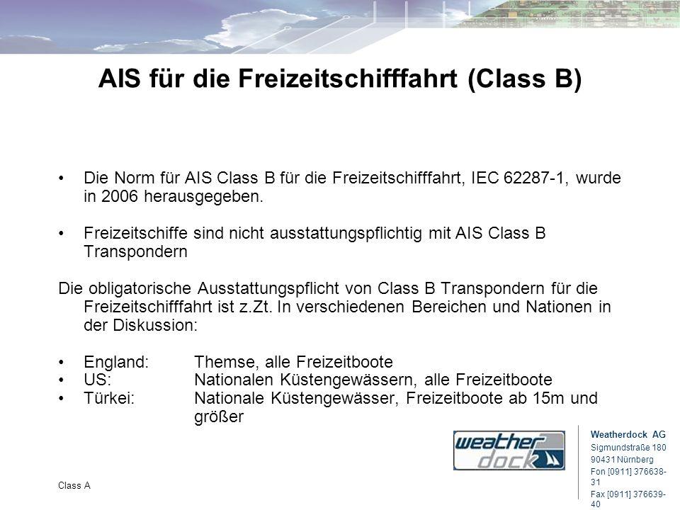 Weatherdock AG Sigmundstraße 180 90431 Nürnberg Fon [0911] 376638- 31 Fax [0911] 376639- 40 Class A AIS für die Freizeitschifffahrt (Class B) Die Norm