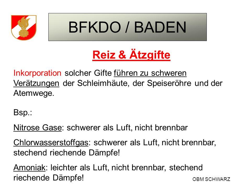 BFKDO / BADEN OBM SCHWARZ Reiz & Ätzgifte Inkorporation solcher Gifte führen zu schweren Verätzungen der Schleimhäute, der Speiseröhre und der Atemweg