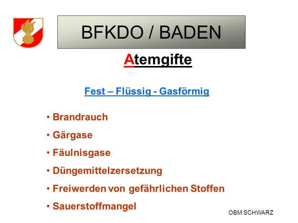 BFKDO / BADEN OBM SCHWARZ Atemgifte Fest – Flüssig - Gasförmig Brandrauch Gärgase Fäulnisgase Düngemittelzersetzung Freiwerden von gefährlichen Stoffe