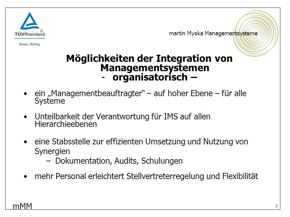 mMM martin Myska Managementsysteme 4 Grenzen der Integration von Managementsystemen - fachlich - QM und AS/US haben weniger Berührungspunkte (z.