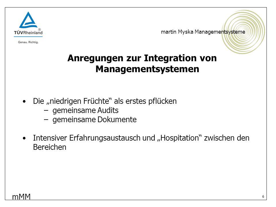 mMM martin Myska Managementsysteme 7 Anregungen zur Integration von Managementsystemen Individuellen Weg finden.