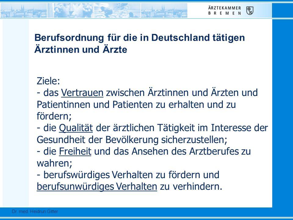 Berufsordnung für die in Deutschland tätigen Ärztinnen und Ärzte Ziele: - das Vertrauen zwischen Ärztinnen und Ärzten und Patientinnen und Patienten z